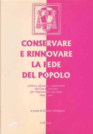 Conservare e rinnovare la fede del popolo by Guido Formigoni