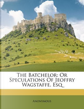 The Batchelor by ANONYMOUS