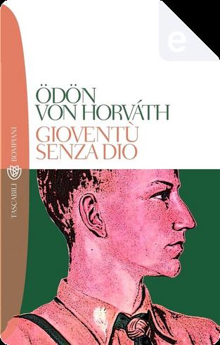 Gioventù senza Dio by Ödön von Horváth