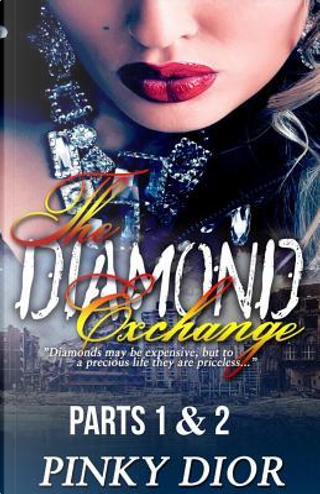 The Diamond Exchange by Pinky Dior