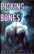 Picking the Bones by Brian Hodge