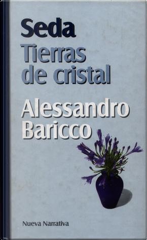 Seda. Tierras de Cristal by Alessandro Baricco