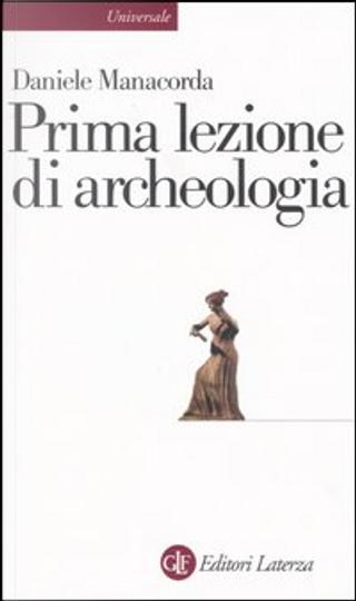 Prima lezione di archeologia by Daniele Manacorda