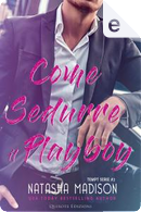 Come sedurre il playboy by Natasha Madison