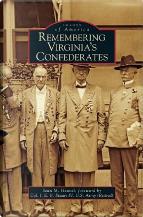 Remembering Virginia's Confederates by Sean M. Heuvel