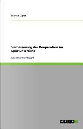 Verbesserung der Kooperation im Sportunterricht by Marcus Lüpke