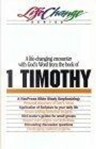A Navpress Bible Study on the Book of 1 Timothy by Navigators, Nav Press