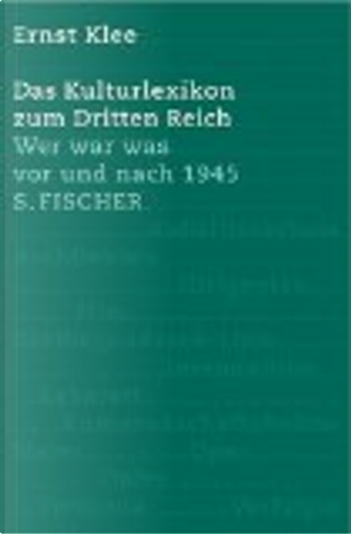 Das Kulturlexikon zum Dritten Reich by Ernst Klee
