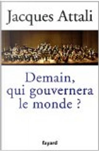 Demain, qui gouvernera le monde ? by Jacques Attali