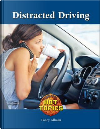 Distracted Driving by Toney Allman