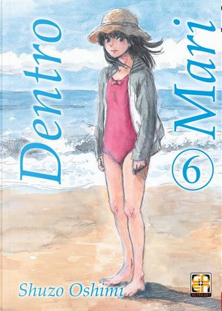 Dentro Mari vol. 6 by Shūzō Oshimi