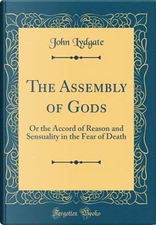 The Assembly of Gods by John Lydgate