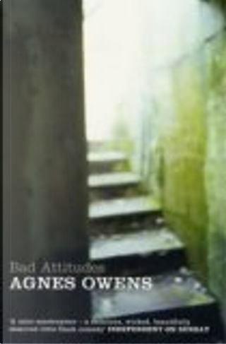Bad Attitudes by Agnes Owens