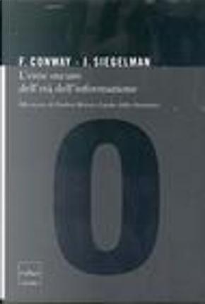 L' eroe oscuro dell'età dell'informazione by Flo Conway, Jim Siegelman