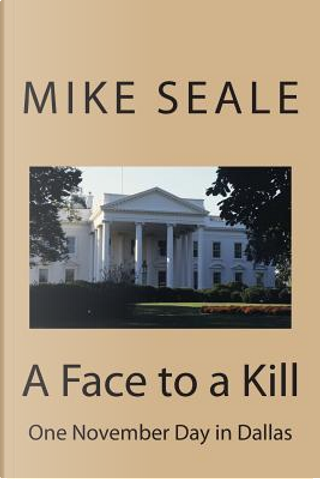 A Face to a Kill by Mike Seale