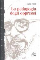 La pedagogia degli oppressi by Paulo Freire