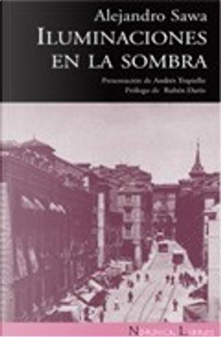 Iluminaciones en la sombra by Alejandro Sawa