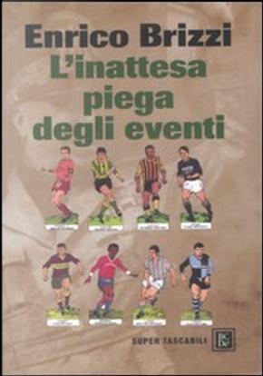 L'inattesa piega degli eventi by Enrico Brizzi