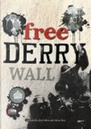 Free Derry Corner by Jim Collins, Adrian Kerr