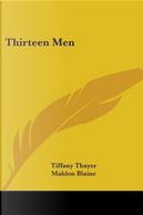 Thirteen Men by Tiffany Thayer