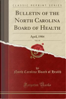 Bulletin of the North Carolina Board of Health, Vol. 19 by North Carolina Board Of Health