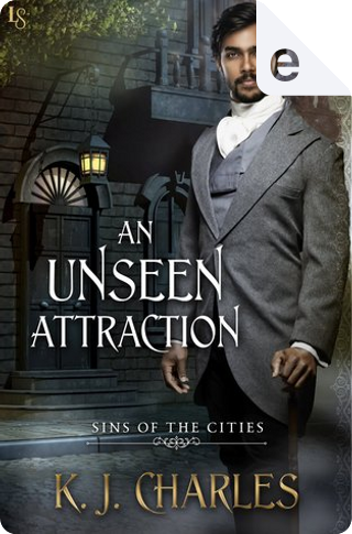 An Unseen Attraction by K. J. Charles