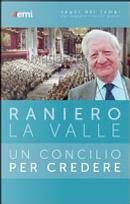 Un Concilio per credere by Raniero La Valle