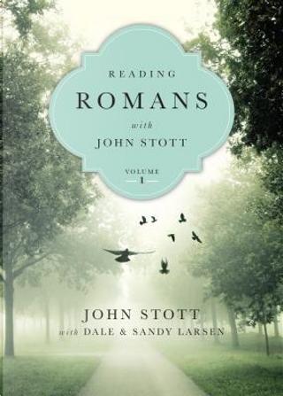 Reading Romans With John Stott by John Stott