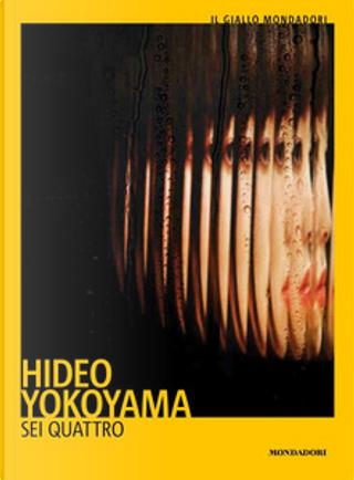 Sei quattro by Hideo Yokoyama