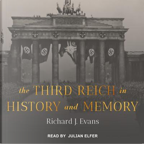The Third Reich in History and Memory by Richard J. Evans