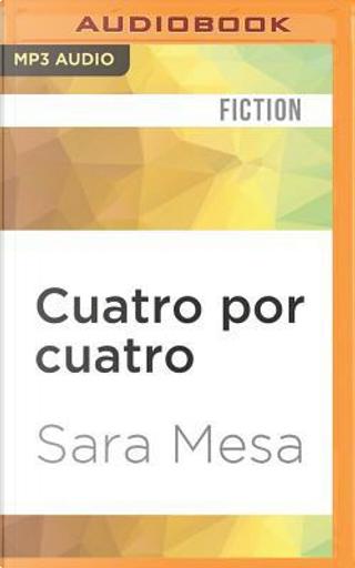 Cuatro Por Cuatro by Sara Mesa