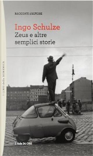 Zeus e altre semplici storie by Ingo Schulze