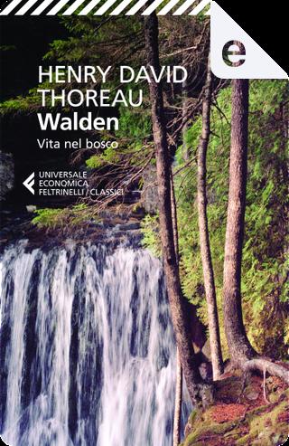 Walden, vita nel bosco by Henry David Thoreau