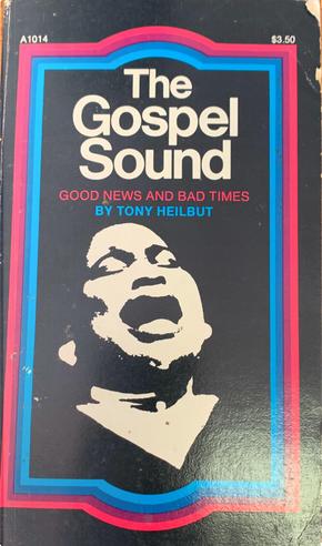 The Gospel Sound by Tony Heilbut