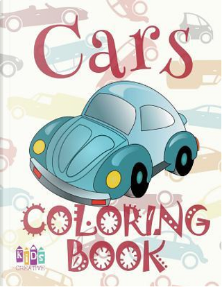 Cars Coloring Book by Kids Creative Publishing