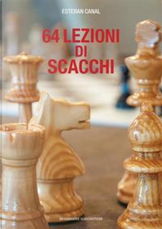 64 lezioni di scacchi by Esteban Canal
