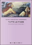 Tutte le fiabe by Hans Christian Andersen