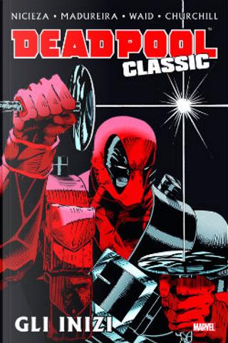 Deadpool Classic Vol. 1 by Fabian Nicieza, Mark Waid