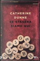 Se stasera siamo qui by Catherine Dunne