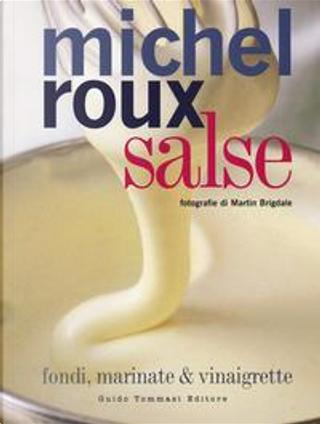 Salse. Fondi, marinate & vinaigrette by Michel Roux
