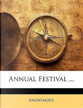 Annual Festival ... by ANONYMOUS