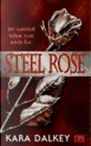 Steel Rose by Kara Dalkey