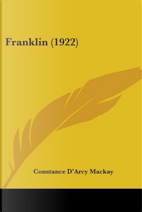Franklin by Constance D'Arcy MacKay