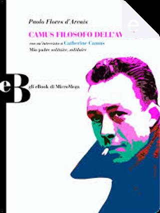 Camus filosofo dell'avvenire by Paolo Flores d'Arcais