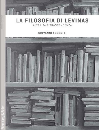 La filosofia di Levinas. Alterità e trascendenza by Giovanni Ferretti