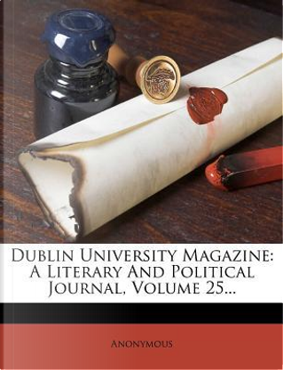 Dublin University Magazine by ANONYMOUS