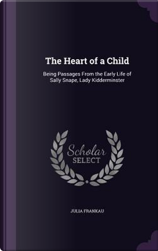 The Heart of a Child by Julia Frankau