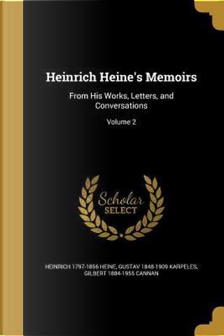 HEINRICH HEINES MEMOIRS by Heinrich 1797-1856 Heine