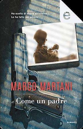 Come un padre by Marco Martani