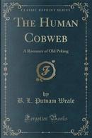The Human Cobweb by B. L. Putnam Weale